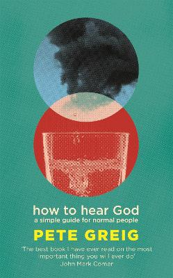 How to Hear God: A Simple Guide for Normal People
