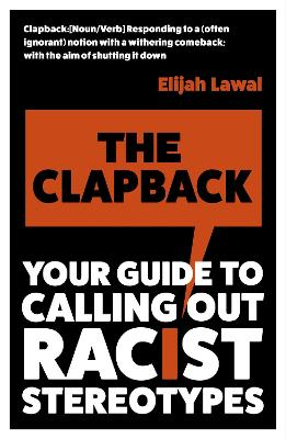 The Clapback: Your Guide to Calling out Racist Stereotypes