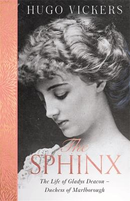 The Sphinx: The Life of Gladys Deacon - Duchess of Marlborough