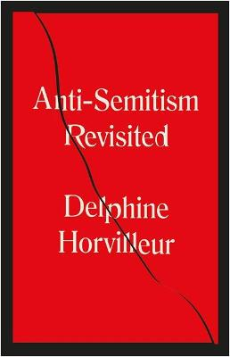 Anti-Semitism Revisited: How the Jews Made Sense of Hatred
