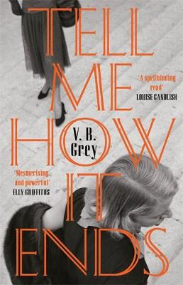 Tell Me How It Ends: A gripping drama of past secrets, manipulation and revenge