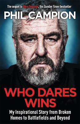 Who Dares Wins: The sequel to BORN FEARLESS, the Sunday Times bestseller
