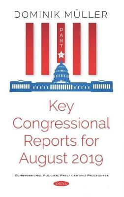 Key Congressional Reports for August 2019. Part XI