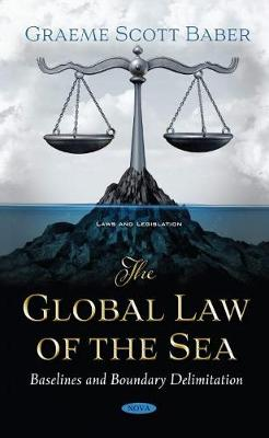 The Global Law of the Sea: Baselines and Boundary Delimitation
