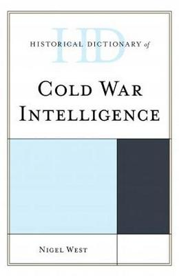 Historical Dictionary of Cold War Intelligence