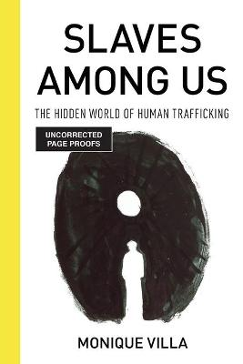 Slaves among Us: The Hidden World of Human Trafficking