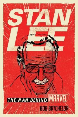Stan Lee: The Man behind Marvel