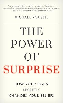The Power of Surprise: How Your Brain Secretly Changes Your Beliefs
