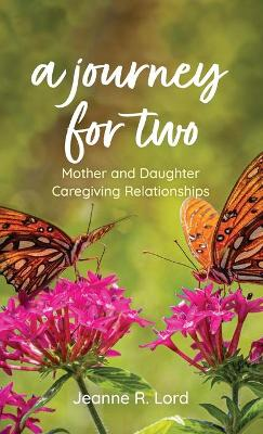 A Journey for Two: Mother and Daughter Caregiving Relationships