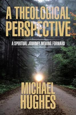 A Theological Perspective: A Spiritual Journey Moving Forward