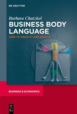 Business Body Language: How to Speak it-and Read it
