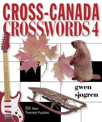Cross Canadian Crosswords 4: 50 New Themed Puzzles