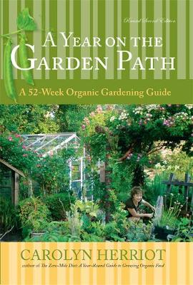 Year On The Garden Path: A 52-Week Organic Gardening Guide