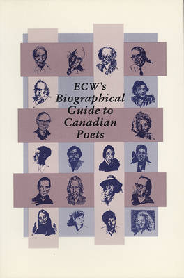E.C.W's. Biographical Guide to Canadian Poets