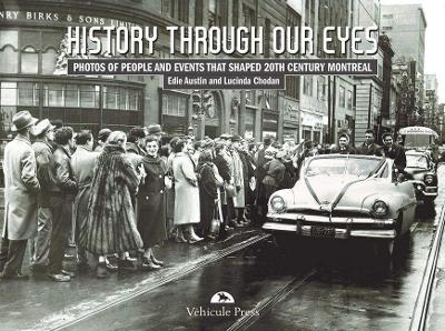 History Through Our Eyes: Events that Shaped 20th Century Montreal