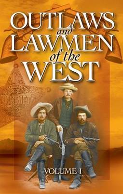 Outlaws and Lawmen of the West: Volume I