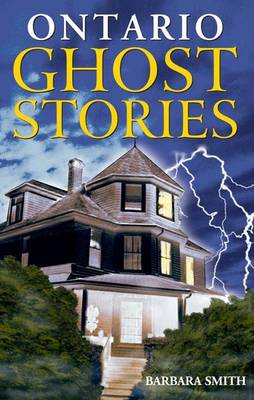 Ontario Ghost Stories: Volume I