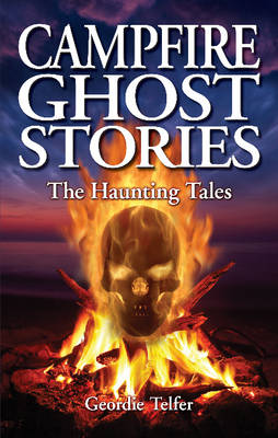 Campfire Ghost Stories: The Haunting Tales