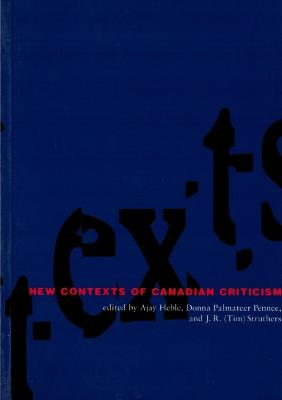 New Contexts of Canadian Criticism