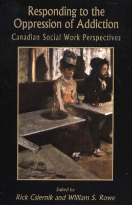Responding to the Oppression of Addiction: Canadian Social Work Perspectives