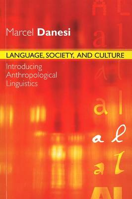 Language, Society, and Culture: Introducing Anthropological Linguistics