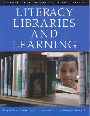 Literacy Libraries and Learning Using Books and Online Resources to Promote Reading Writing and Research