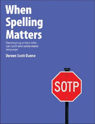 When Spelling Matters: Developing Writers Who Can Spell and Understand Language