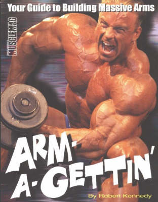 Arm-a-Gettin: Your Guide to Building Massive Arms