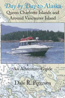 Day by Day to Alaska: Queen Charlotte Islands and Around Vancouver Island
