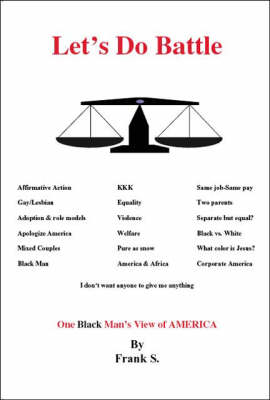 Let's Do Battle: A Black Man's View of America