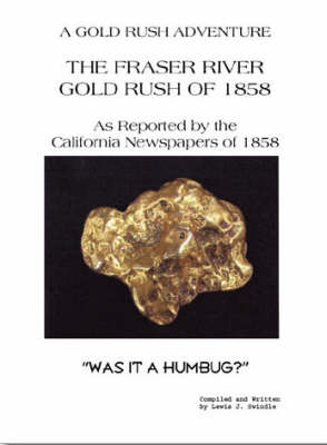 The Frazer River Gold Rush of 1858 as Reported by the California Newspapers of 1858: Was it a Humbug?