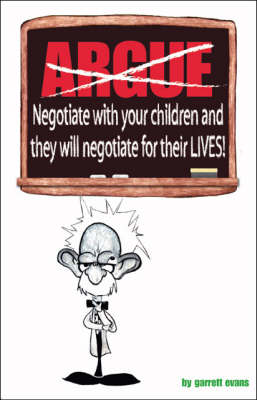 Argue-negotiate with Your Children and They Will Negotiate for Their Lives