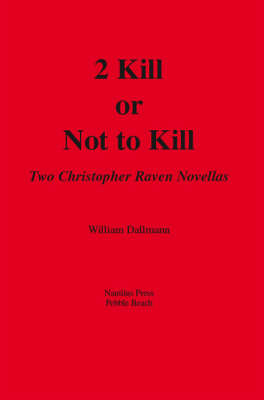 2 Kill or Not to Kill: Two Christopher Raven Novellas