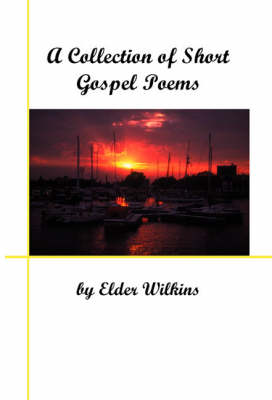 A Collection of Short Gospel Poems