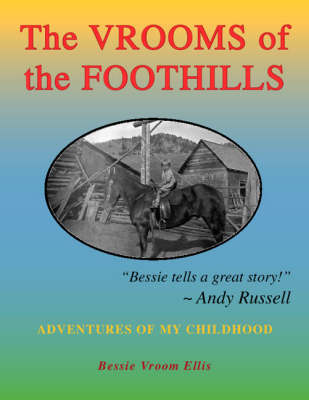 The Vrooms of the Foothills: v. 1: Adventures of My Childhood