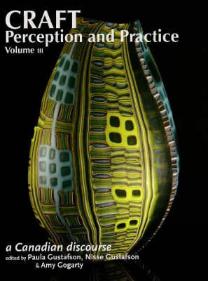 Craft Perception and Practice: A Canadian Discourse: v. 3