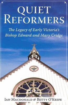 Quiet Reformers: The Legacy of Early Victoria's Bishop Edward & Mary Cridge
