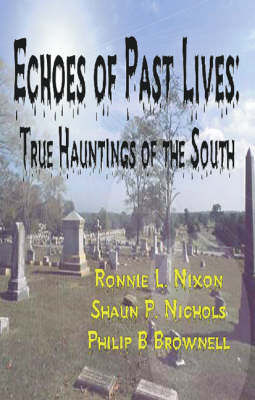 Echoes of Past Lives: True Hauntings of the South