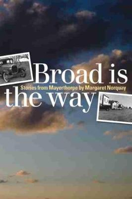 Broad Is the Way: Stories from Mayerthorpe