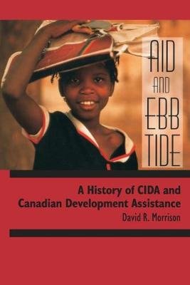 Aid and Ebb Tide: A History of CIDA and Canadian Development Assistance
