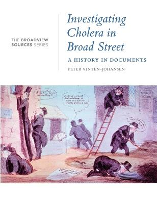 Investigating Cholera in Broad Street: A History in Documents