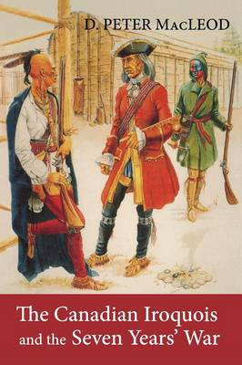 The Canadian Iroquois and the Seven Years' War