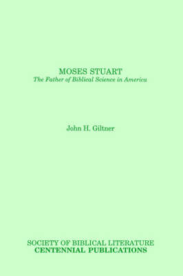 Moses Stuart: The Father of Biblical Science in America