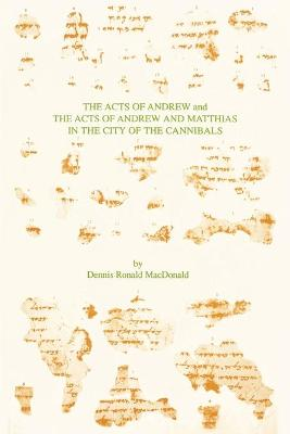 The Acts of Andrew and the Acts of Andrew and Matthias in the City of the Cannibals
