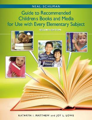 The Neal-Schuman Guide to Recommended Children's Books and Media for Use with Every Elementary Subject