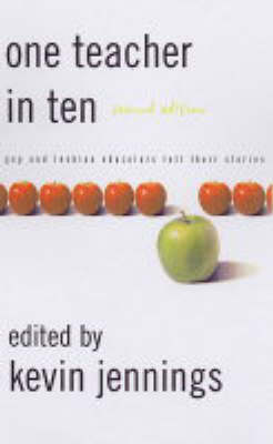 The One Teacher In Ten - 2ed: Lgbt Educators Share Their Stories