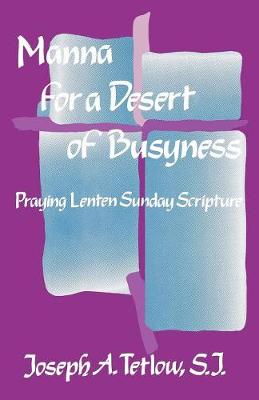 Manna for a Desert of Busyness: Praying Lenten Sunday Scripture