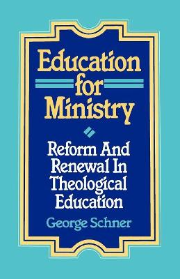 Education for Ministry: Reform and Renewal In Theological Education