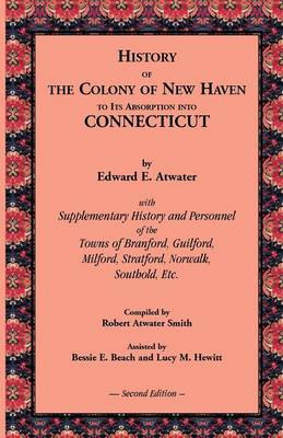 History of the Colony of New Haven to Its Absorption Into Connecticut, 2nd Edition