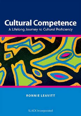 Cultural Competence: A Life Long Journey to Cultural Proficiency
